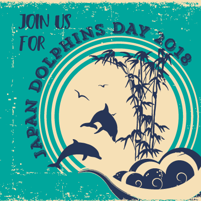 Join us for Japan Dolphins Day 2018 Taiji The Cove